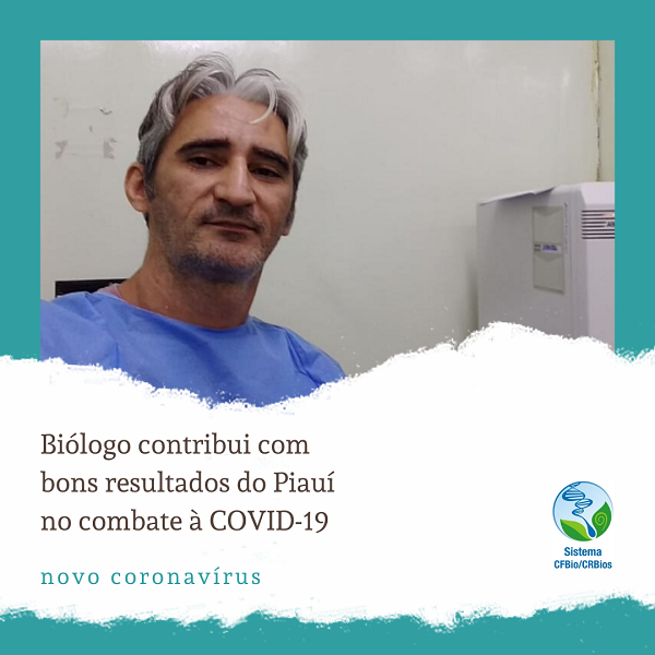 Biólogo contribui com bons resultados do Piauí no combate à COVID-19
