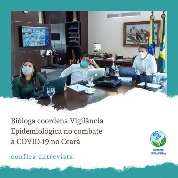 Bióloga coordena Vigilância Epidemiológica no combate à COVID-19 no Ceará